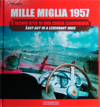 MILLE MIGLIA 1957 : Last act in a legendary race